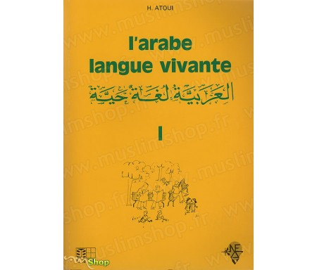 L'Arabe Langue Vivante - Volume 1