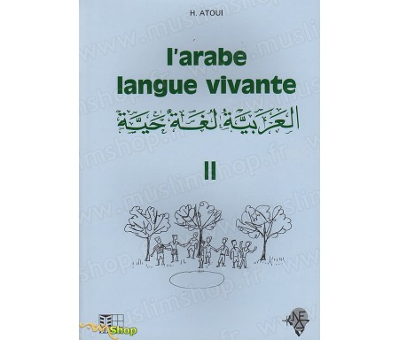 L'Arabe Langue Vivante - Volume 2. Methode d'enseignement à l'usage des Francophones