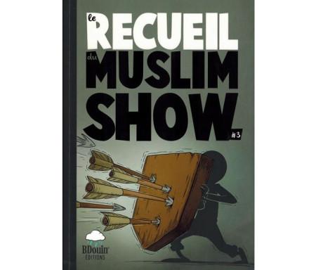 Le Recueil du MuslimShow N°3 : Les chroniques en bandes dessinées de la série Muslim Show