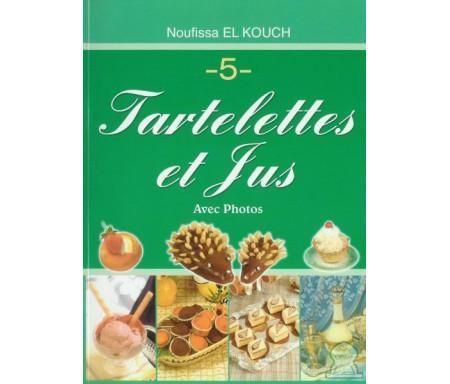 Noufissa El Kouch (N° 5) : Tartelettes et jus