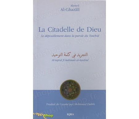 La Citadelle de Dieu - Le Dépouillement dans la Parole du Tawhid