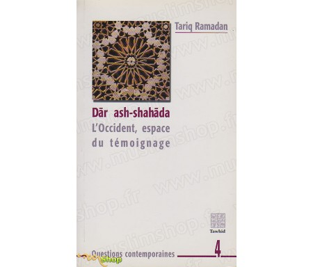 Dar Ash-Shahada - L'Occident, espace du Témoignage - Version poche