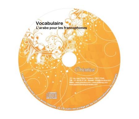 CD Audio Vocabulaire (bilingue arabe/français) - L'arabe pour les francophones