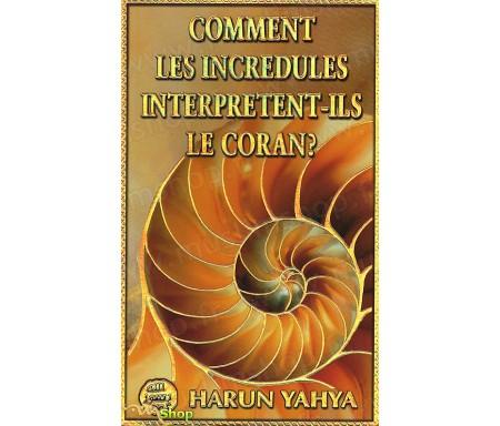 Comment les Incrédules interprètent-ils le Coran ?