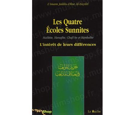 Les Quatre Ecoles Sunnites (Malikite, Hanafite, Chafi'ite et Hanbalite) - L'Intérêt de leurs Différences