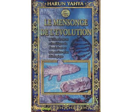 Le Mensonge de l'Evolution - L'Effondrement scientifique du darwinisme et son arrière-plan idéologique