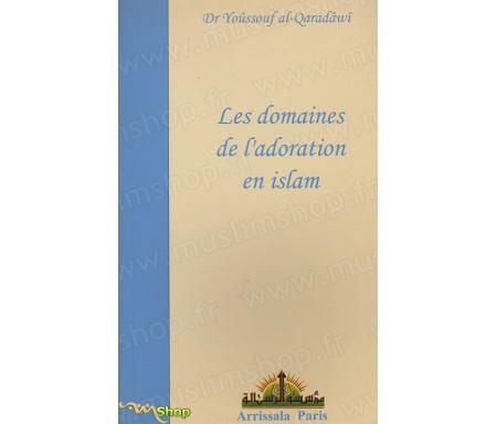 Les Domaines de l'Adoration en Islam