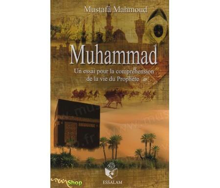 Muhammad - Un Essai pour la Compréhension de la Vie du Prophète