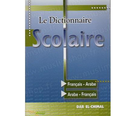 Le Dictionnaire Scolaire, Français - Arabe / Arabe-Français