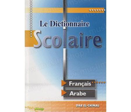 Le Dictionnaire Scolaire, Français - Arabe