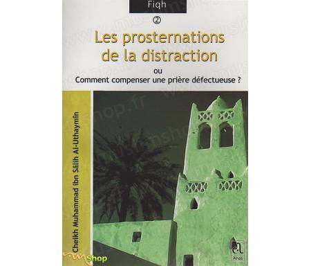 Les Prosternations de la Distraction ou Comment compenser une prière défectueuse ?
