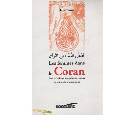Les Femmes dans le Coran - Récits, études et analyses à la Lumière de la Tradition musulmane