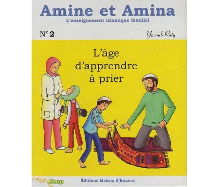 Amine et Amina : L'Âge d'apprendre à prier (N°2)