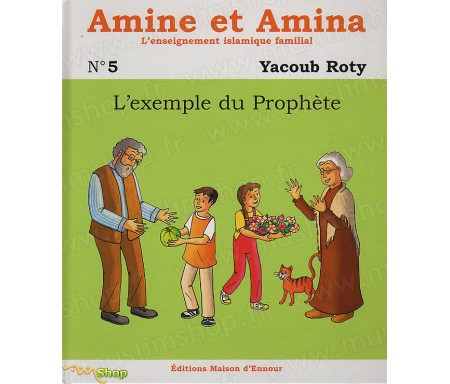 Amine et Amina : L'Exemple du Prophète (N°5)