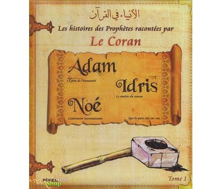Les Histoires des Prophètes racontées par le Coran - Tome 1 : Adam, Noe et Idriss