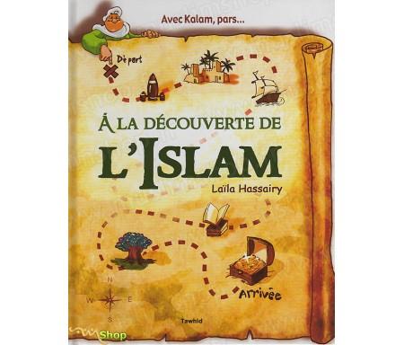 Avec Kalam, pars... A la Découverte de l'Islam - Le livre dont tu es le Héros