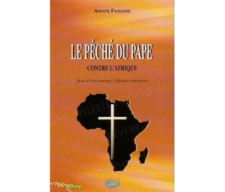 Le péché du Pape contre l'Afrique (Jésus-Christ outragé, l'Afrique courroucée)