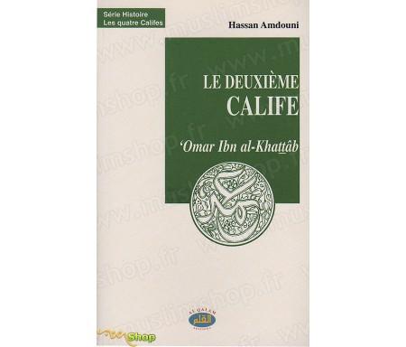 Le Deuxième Calife, 'Omar Ibn AL-KHATTÂB, Le Bâtisseur de l'Etat et de ses institutions.