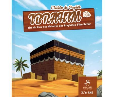 L'histoire du Prophète Ibrahim (3/6 ans)