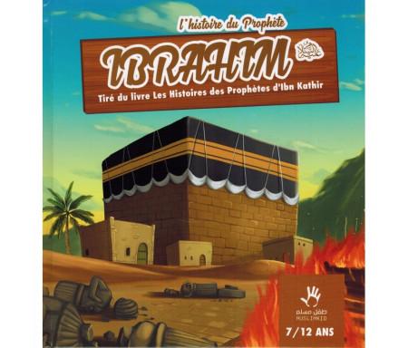 L'histoire du Prophète Ibrahim (7/12 ans)