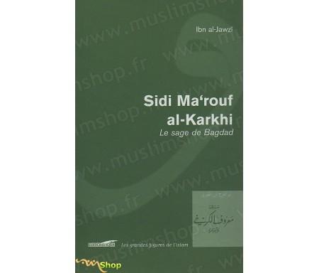 Sidi Ma'rouf AL-KARKHI, le Sage de Bagdad