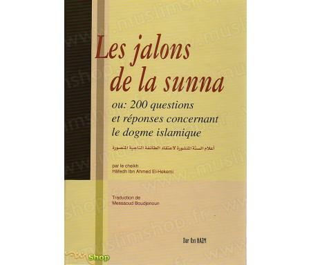 Les Jalons de la Sunna ou 200 Questions-Réponses concernant le Dogme Islamique.
