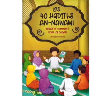 Les 40 Hadiths An-Nawawi - Illustré et commenté pour les Enfants (Arabe/Français) -