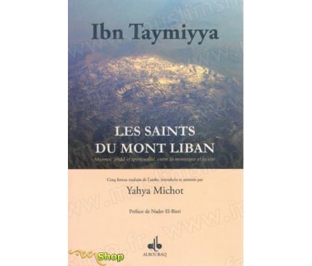 Les Saints du Mont Liban - Absence, Jihâd et spiritualité, entre la montagne et la cité