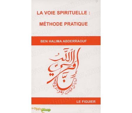 La Voie Spirituelle : Méthode Pratique