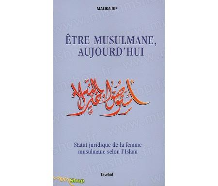 Être musulmane, Aujourd'hui. - Statut juridique de la femme musulmane selon l'Islam