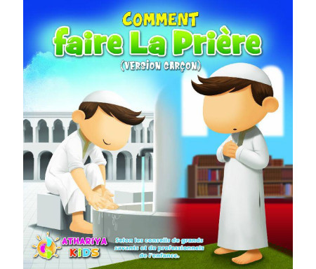 Comment faire la Prière (As-Salat) - Version Garçon