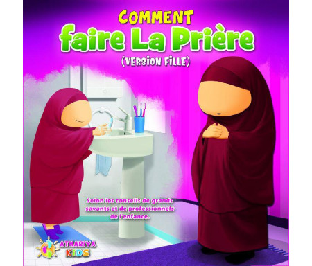 Comment faire la Prière (As-Salat) - Version Fille