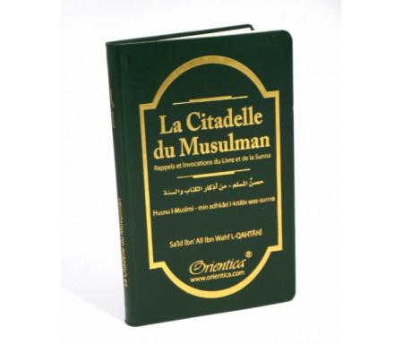 La Citadelle du musulman (Hisnul Muslim) verte - Rappels et Invocations du Livre et de la Sunna (arabe/français/phonétique)