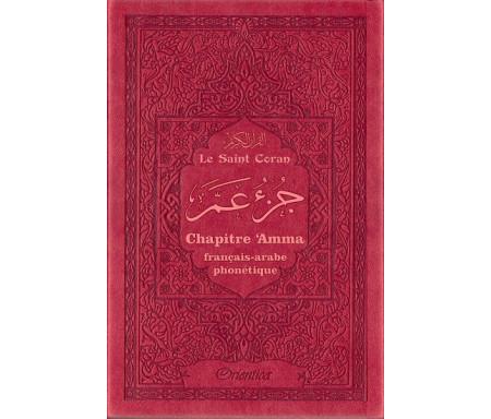 Le Saint Coran - Chapitre Amma (Jouz' 'Ammâ) français-arabe-phonétique - Couverture rouge / bordeaux
