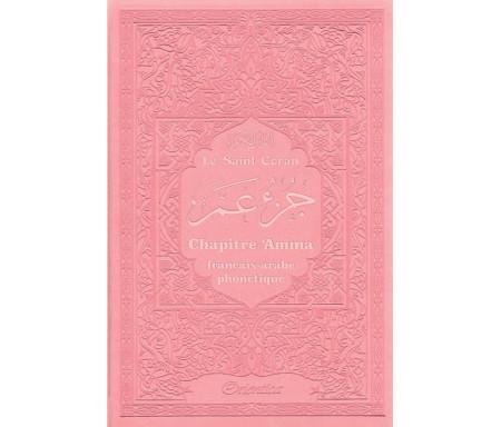 Le Saint Coran - Chapitre Amma (Jouz' 'Ammâ) français-arabe-phonétique - Couverture rose claire