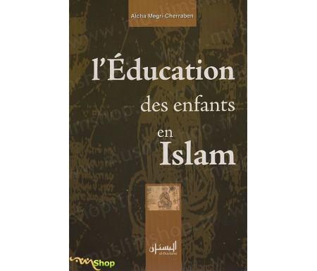 L'Education des Enfants en Islam