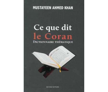 Ce que dit le Coran - Dictionnaire thématique