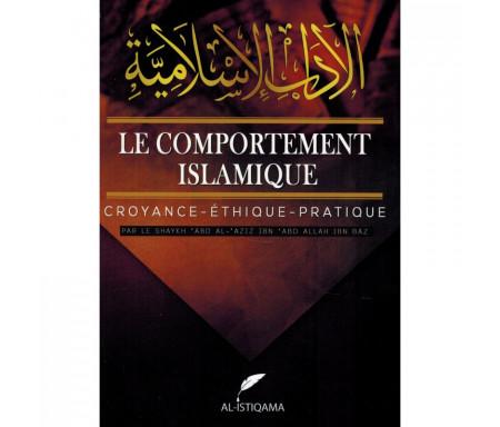 Le Comportement Islamique - Croyance - éthique - Pratique