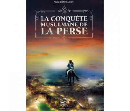 La Conquête Musulmane de la Perse