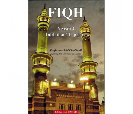 Fiqh (Niveau 2) - Initiation à la Prière