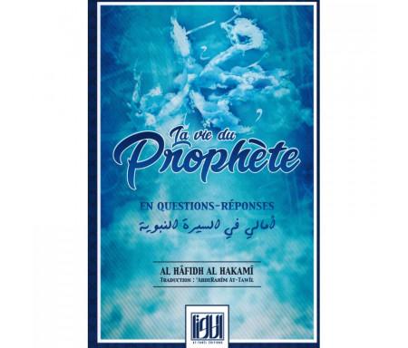 La Vie du Prophète en Questions-Réponses