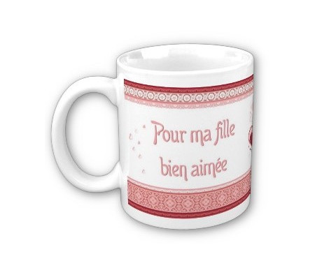"Mug ""Pour ma fille bien aimée"" - إلى ابنتي الحبيبة"