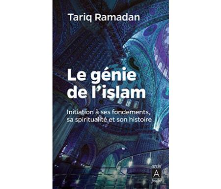 Le génie de l'Islam (poche) - Initiation à ses fondements, sa spiritualité et son histoire