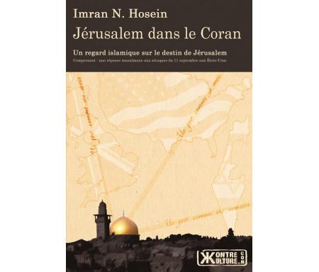Jérusalem dans le Coran : Une Vue Islamique de la Destinée de Jérusalem