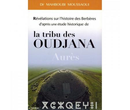 Révélations sur l'histoire des Berbères d'après une étude historique de la tribu des Oudjana Aurès