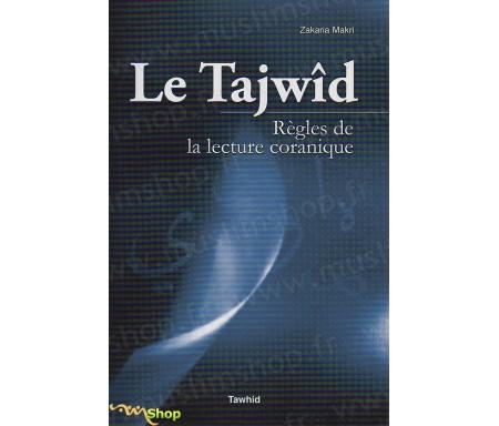 Le Tajwîd, Règles de la Lecture Coranique