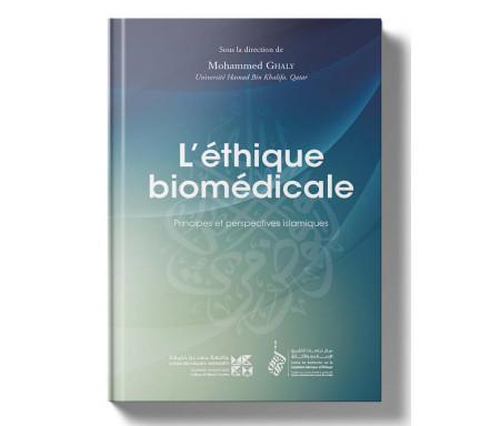 L'Ethique biomédicale - Principes et perspectives islamiques