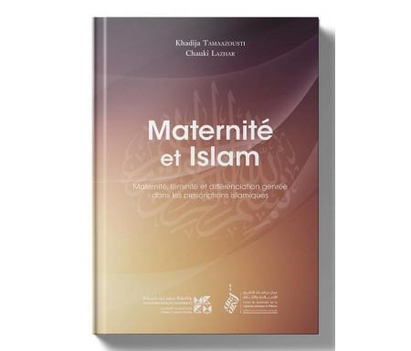 Maternité et Islam - Maternité, Féminité et différenciation genrée dans les prescriptions islamiques