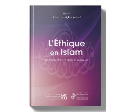L'Éthique en Islam - Définition, statut et objectifs pratiques