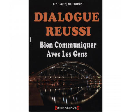 Dialogue réussi - Bien communiquer avec les gens